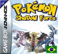 Pokemon Shadow Force Ptbr