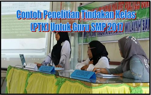 Contoh Penelitian Tindakan Kelas (PTK) Untuk Guru SMP 2017