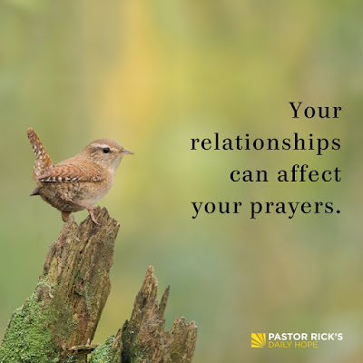 Your Relationships Can Affect Your Prayers by Rick Warren