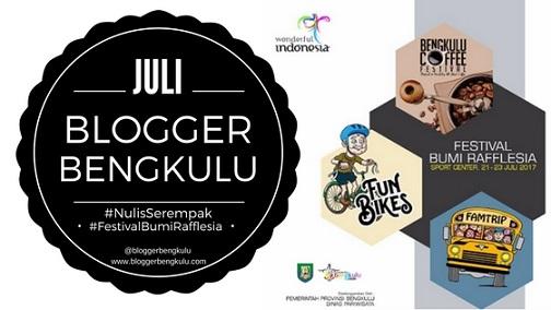 Ayo Ikuti #NulisSerempak Blogger Bengkulu, Festival Bumi Rafflesia