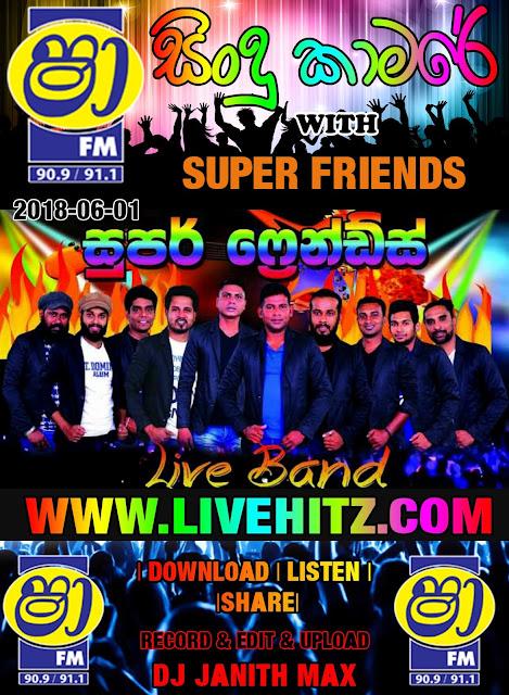 SHAA FM SINDU KAMARE WITH SUPER FRIENDS 2018-06-01