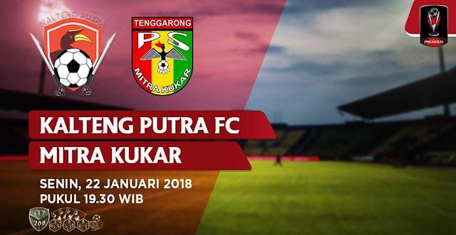 Prediksi Bola Kalteng Putra Vs Mitra Kukar , Senin 22 January 2018 Pukul 19.30 WIB @ Indosiar