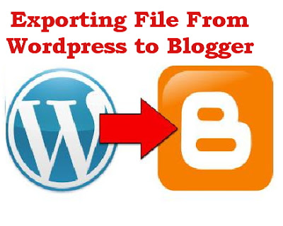 Exporting File From Wordpress to Blogger