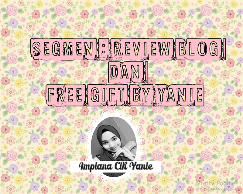 Segmen : Review Blog dan Free Gift By Yanie