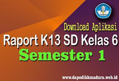 Download Aplikasi Raport K13 SD Kelas 6 Semester 1 Revisi Terbaru Tahun 2018