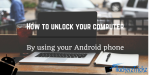 How to Unlock Computer with your Android phone