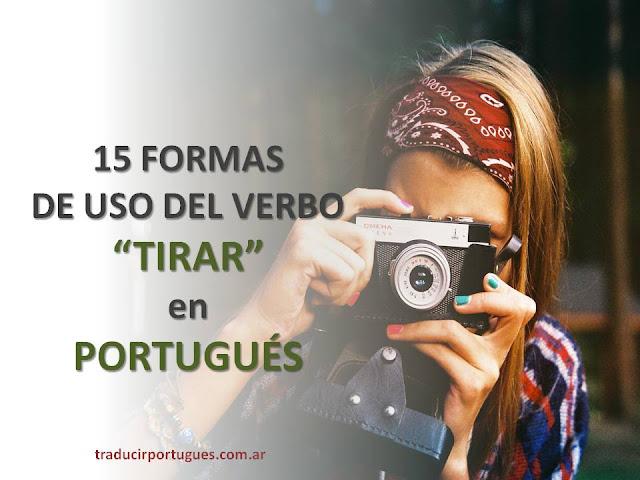 verbo tirar en portugués, expresiones, formas de uso