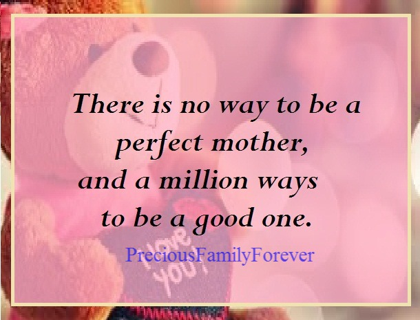 Precious Family: There's No Way To Be A Perfect Mother