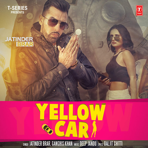 Jatinder Brar & Ganghis Khan - Yellow Car - Single Cover