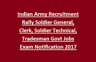 Indian Army Recruitment Rally Soldier General, Clerk, Soldier Technical, Tradesman Govt Jobs Exam Notification 2017