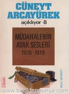 Cüneyt Arcayürek - Açıklıyor 8 Müdahalenin Ayak Sesleri 1978-1979