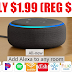 EXPIRED! Amazon Echo Dot Speaker 3rd Generation Only $1.99 (Reg $49.99) + Free Shipping - NEW AMAZON MUSIC SUBSCRIBERS ONLY!!