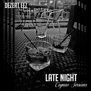 Dezert Eez - Late Night Cognac Sessions (2016) - Album Download, Itunes Cover, Official Cover, Album CD Cover Art, Tracklist