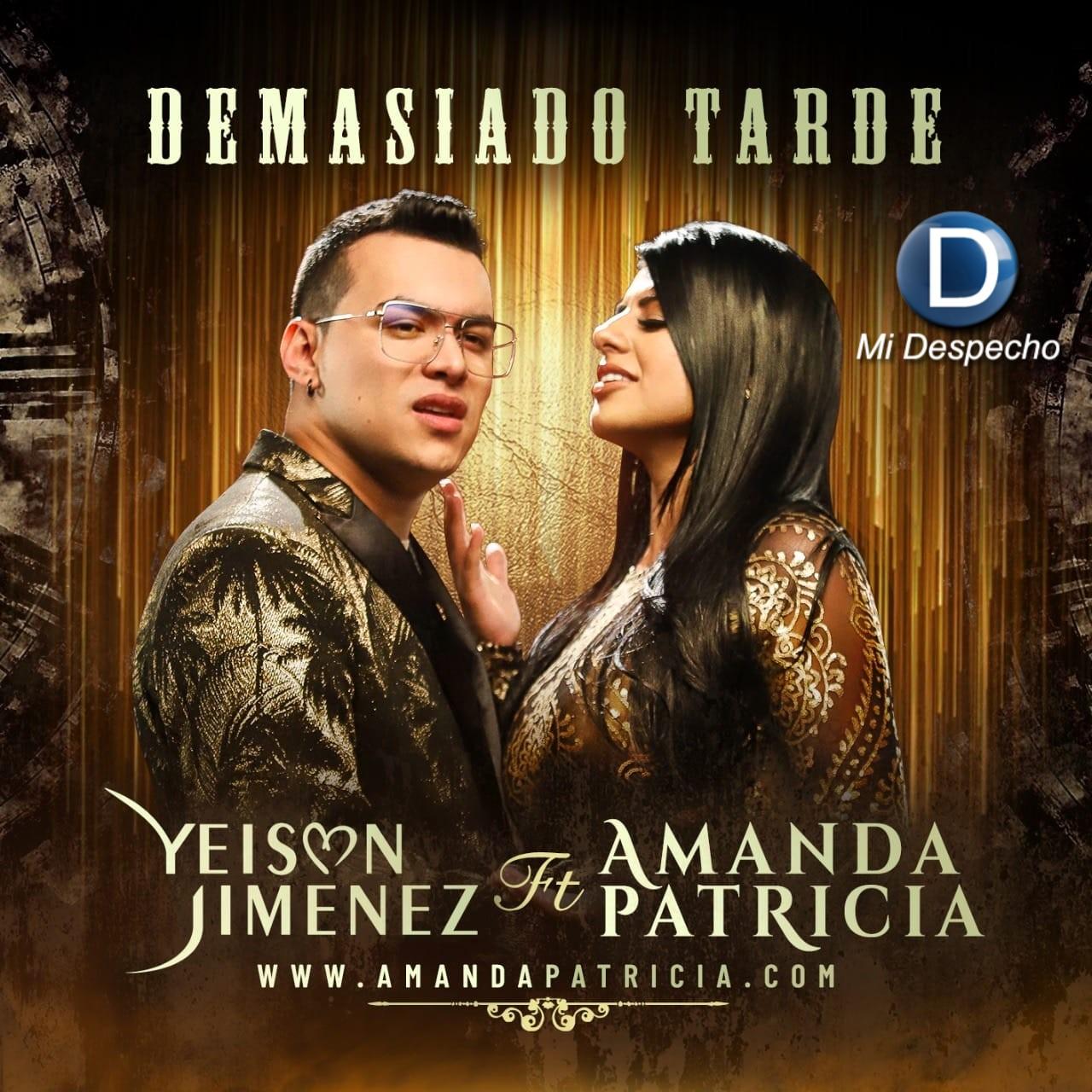 Amanda Patricia Ft. Yeison Jiménez Demasiado Tarde Frontal