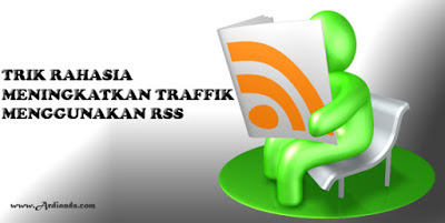 Trik Rahasia Meningkatkan Traffik Blog Menggunakan RSS