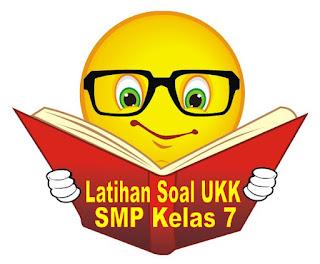 Latihan Soal UKK Kelas 7 SMP/MTs Lengkap Setiap Pelajaran
