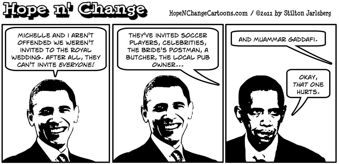 Barack Obama isn't invited to the Royal Wedding despite the fact that he's a royal pain, hope n' change, hopenchange, hope and change, stilton jarlsberg