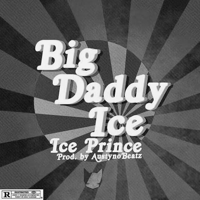 Download New Music: Ice Prince – Big Daddy Ice
