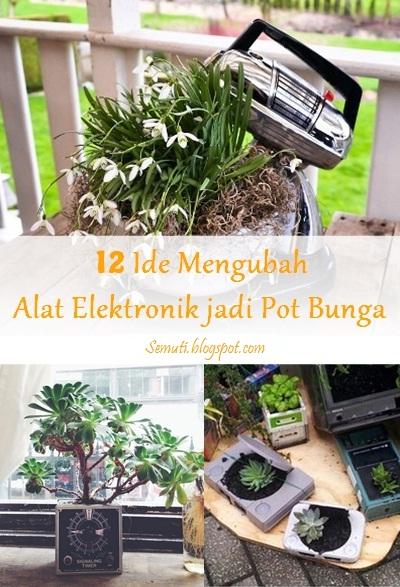 Alat Elektronik jadi Tempat Menanam