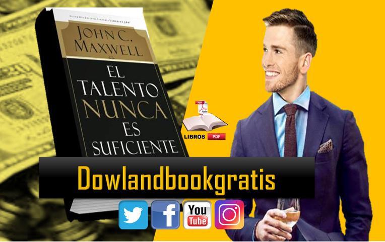 DESCARGAR GRATIS EL TALENTO NUNCA ES SUFICIENTE DE JOHN C
