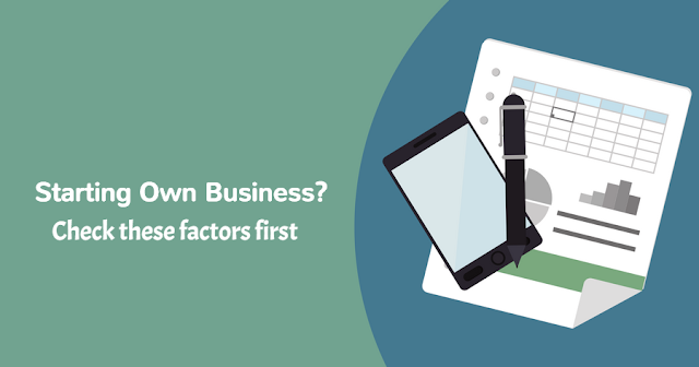 7 Factors to Consider While Starting Own Business