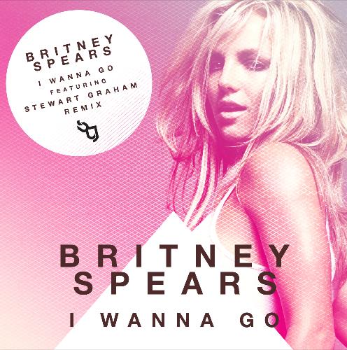 *Exclusive* Britney Spears - I Wanna Go (Stewart Graham Remix) (Unreleased)