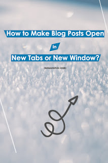 open Blogger URL in new tabs and window