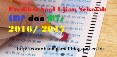 Contoh Soal Ujian Sekolah IPA SMP 2016/ 2017 - Soal Latihan