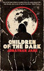 https://www.amazon.com/Children-Dark-Jonathan-Janz-ebook/dp/B01BU2MTDM/ref=la_B008IIP7J0_1_1?s=books&ie=UTF8&qid=1475955274&sr=1-1