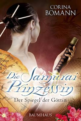 """""""Die Samuraiprinzessin: Der Spiegel der Göttin"""" von Corina Bomann"""