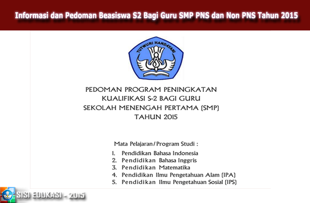 Informasi dan Pedoman Beasiswa S2 Bagi Guru SMP PNS dan Non PNS Tahun 2015