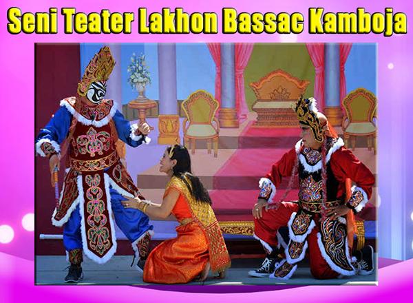 Seni Teater Lakhon Bassac dari Kamboja