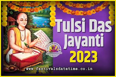 2023 Tulsidas Jayanti Date and Time, 2023 Tulsidas Jayanti  Calendar