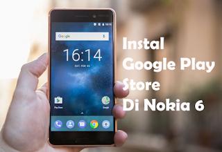 cara instal Google Play Store Nokia 6