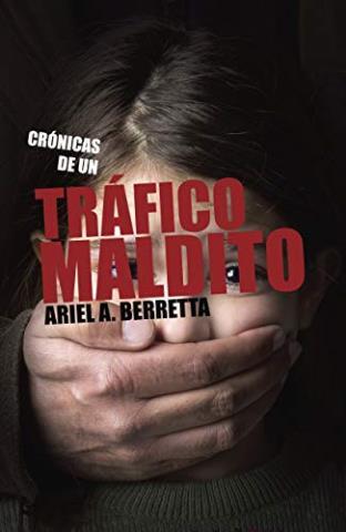 Crónica de un tráfico maldito
