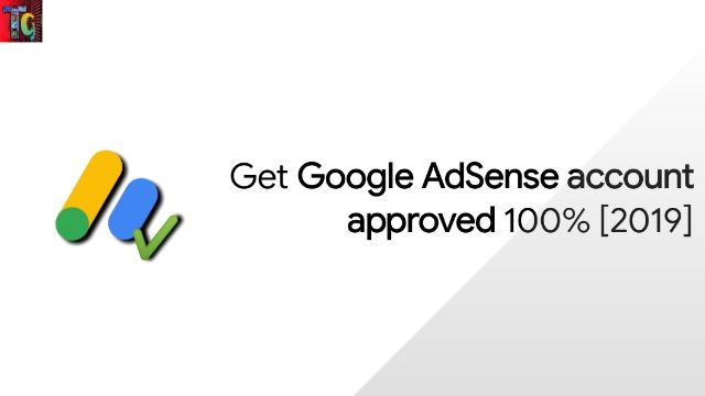 Get Google AdSense account approved 100% [2019]