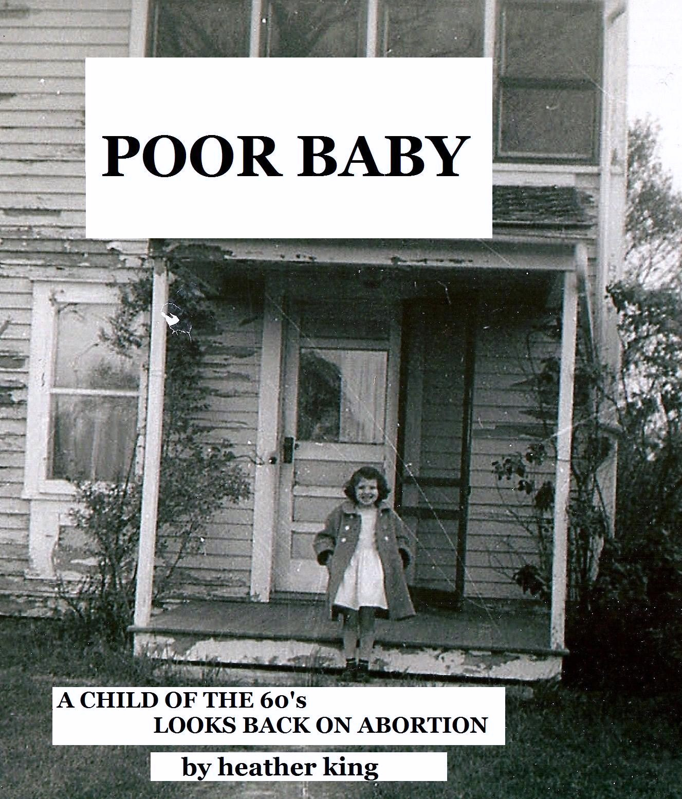 HEATHER KING: POOR BABY: A Child of the 60's Looks Back on