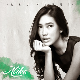 Alika - Aku Pergi - Single