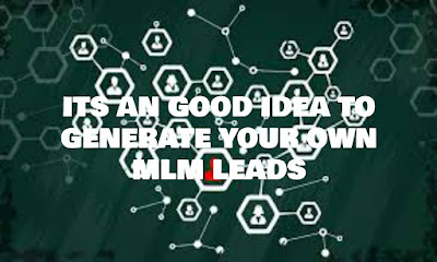 Its An Good Idea To Generate Your Own MLM Leads, Its, An, Good, Idea, To, Generate, Your, Own, MLM, Leads, Marketing, Blog, Business, Lead