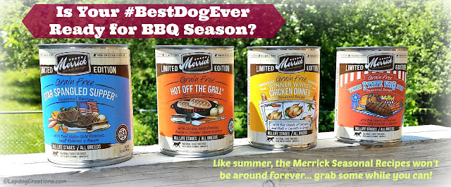 Is Your #BestDogEver ready for #BBQ season? Stock up on #Merrick Summer Seasonal Recipes now! #dogfood #grainfree #MadeinUSA ©LapdogCreations