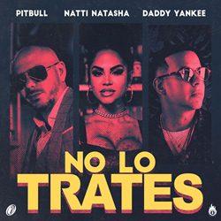 No Lo Trates - Pitbull feat. Daddy Yankee e Natti Natasha Mp3