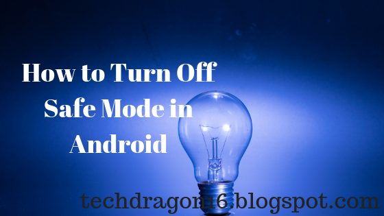 How to Turn Off Safe Mode in Android