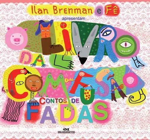 O Livro da Com-Fusão Contos de Fadas - Ilan Brenman