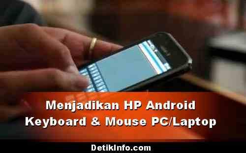 Cara Menjadikan Android sebagai Keyboard dan Mouse PC
