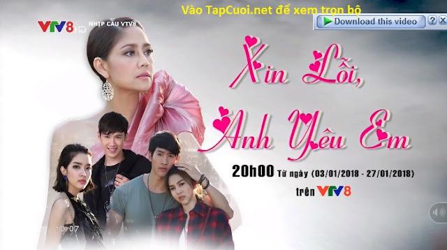 Xin Lỗi Anh Yêu Em VTV8 - Vtv8