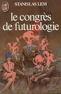 Le congrès de futurologie - Stanislas Lem