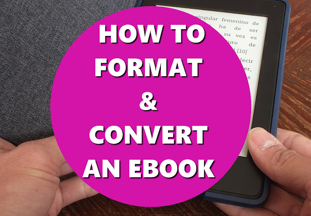 HOW TO FORMAT AND CONVERT AN EBOOK FOR AMAZON KDP BASIC HOW TOS