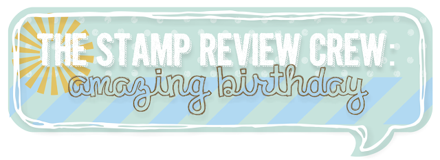 http://stampreviewcrew.blogspot.com/2014/11/stamp-review-crew-amazing-birthday.html