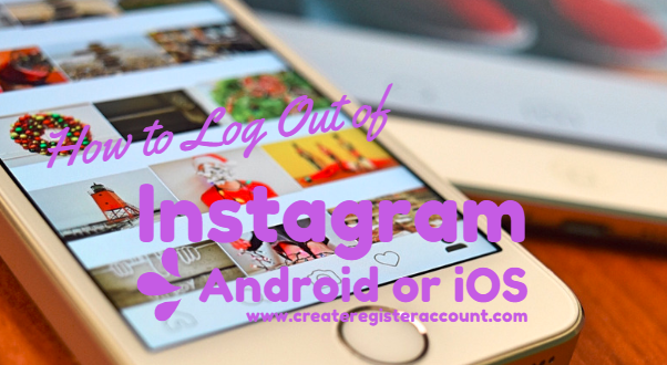 How to Log Out of Instagram