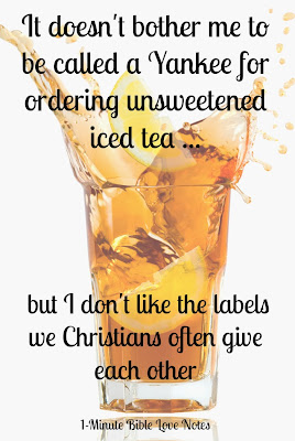 yankee, sweet tea, unsweetened tea, Christian labels